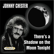 JOHNNY CHESTER - THERE'S A SHADOW ON THE MOON TONIGHT CD cover